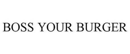 BOSS YOUR BURGER