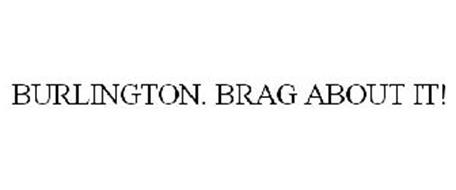 BURLINGTON. BRAG ABOUT IT!