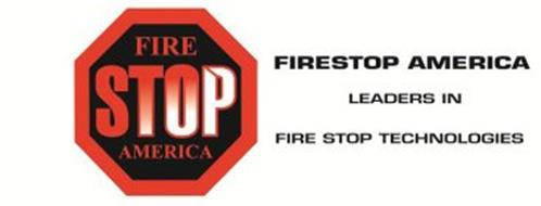 FIRE STOP AMERICA FIRE STOP AMERICA LEADERS IN FIRE STOP TECHNOLOGIES