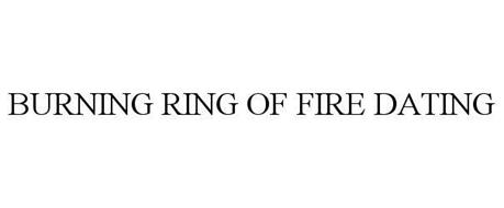 BURNING RING OF FIRE DATING