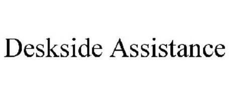 DESKSIDE ASSISTANCE