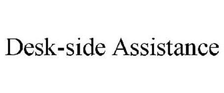 DESK-SIDE ASSISTANCE