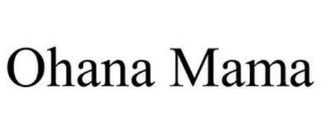 OHANA MAMA