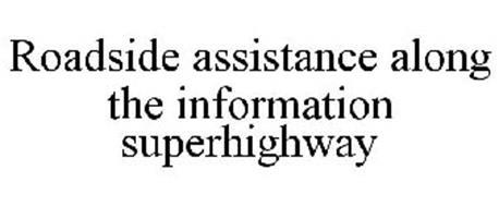 ROADSIDE ASSISTANCE ALONG THE INFORMATION SUPERHIGHWAY