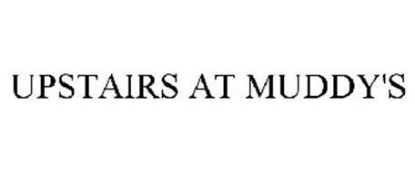 UPSTAIRS AT MUDDY'S