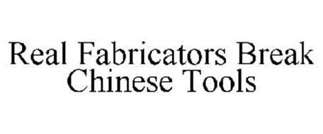 REAL FABRICATORS BREAK CHINESE TOOLS