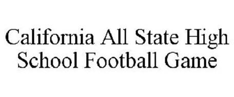 CALIFORNIA ALL STATE HIGH SCHOOL FOOTBALL GAME