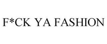 F*CK YA FASHION