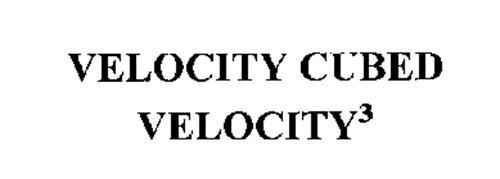 VELOCITY CUBED VELOCITY 3