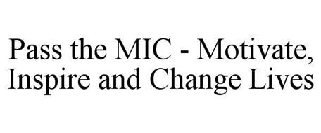 PASS THE MIC - MOTIVATE, INSPIRE AND CHANGE LIVES