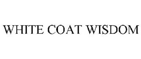 WHITE COAT WISDOM