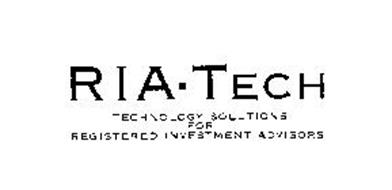 RIA TECH TECHNOLOGY SOLUTIONS FOR REGISTERED INVESTMENT ADVISORS