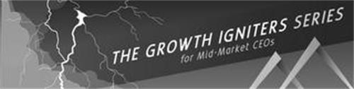 THE GROWTH IGNITERS SERIES FOR MID-MARKET CEOS