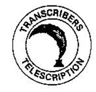 TRANSCRIBERS TELESCRIPTION