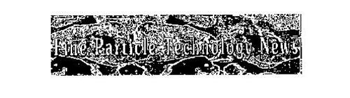 FINE PARTICLE TECHNOLOGY NEWS