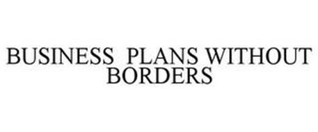 BUSINESS PLANS WITHOUT BORDERS