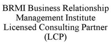 BRMI BUSINESS RELATIONSHIP MANAGEMENT INSTITUTE LICENSED CONSULTING PARTNER (LCP)