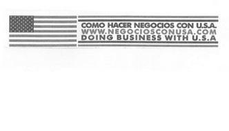 COMO HACER NEGOCIOS CON U.S.A. WWW.NEGOCIOSUSA.COM DOING BUSINESS WITH U.S.A.