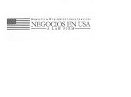DOMESTIC & WORLDWIDE LEGAL SERVICES NEGOCIOS EN USA A LAW FIRM