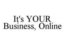 IT'S YOUR BUSINESS, ONLINE