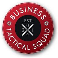 BUSINESS TACTICAL SQUAD EST. 2014