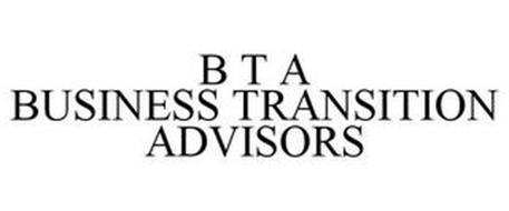 B T A BUSINESS TRANSITION ADVISORS
