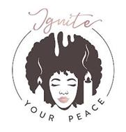IGNITE YOUR PEACE