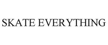 SKATE EVERYTHING