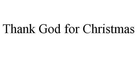 THANK GOD FOR CHRISTMAS