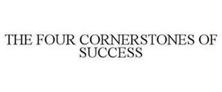 THE FOUR CORNERSTONES OF SUCCESS