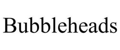 BUBBLEHEADS