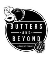 BUTTERS AND BEYOND A TASTE OF HEAVEN