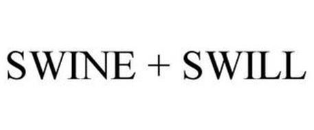 SWINE + SWILL