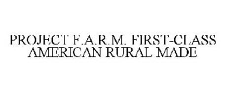 PROJECT F.A.R.M. FIRST-CLASS AMERICAN RURAL MADE