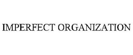 IMPERFECT ORGANIZATION
