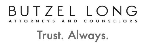BUTZEL LONG ATTORNEYS AND COUNSELORS TRUST. ALWAYS.