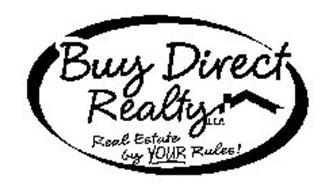 BUY DIRECT REALTY LLC REAL ESTATE BY YOUR RULES!