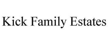 KICK FAMILY ESTATES