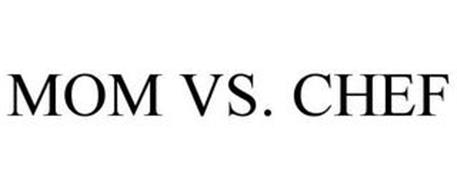 MOM VS. CHEF