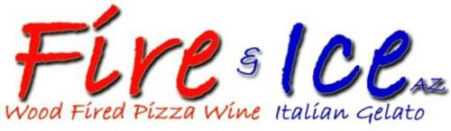 FIRE & ICE AZ WOOD FIRED PIZZA WINE ITALIAN GELATO