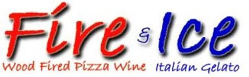 FIRE & ICE WOOD FIRED PIZZA WINE ITALIAN GELATO