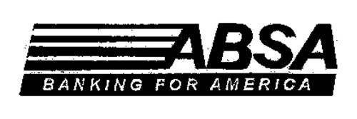 ABSA BANKING FOR AMERICA