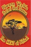 B'WANA WALT'S SAFARI HOT SAUCE THE HEAT OF AFRICA!