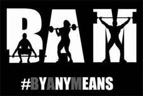 BAM #BYANYMEANS