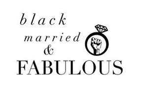 BLACK MARRIED & FABULOUS