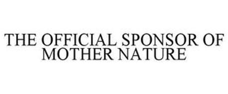THE OFFICIAL SPONSOR OF MOTHER NATURE