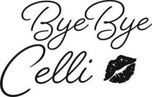 BYE BYE CELLI