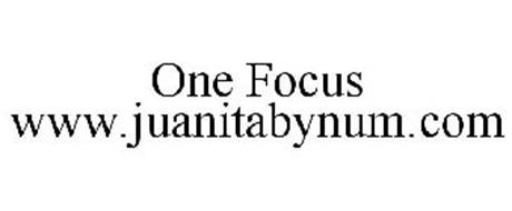 ONE FOCUS WWW.JUANITABYNUM.COM