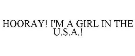 HOORAY! I'M A GIRL IN THE U.S.A.!