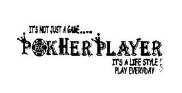 IT'S NOT JUST A GAME POKHER PLAYER IT'S A LIFE STYLE !! PLAY EVERYDAY 500